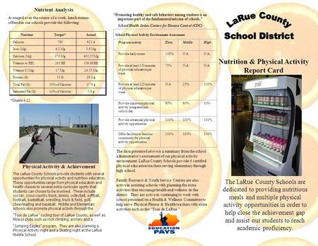 Nutrition & Physical Activity Report Card 2006 The LaRue County Schools are dedicated to providing nutritious meals and multiple physical activity opportunities.