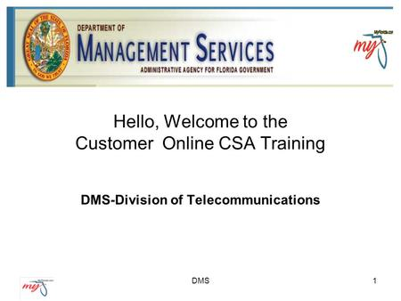Hello, Welcome to the Customer Online CSA Training DMS-Division of Telecommunications DMS1.