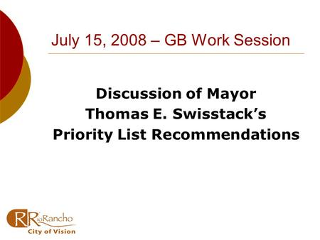 July 15, 2008 – GB Work Session Discussion of Mayor Thomas E. Swisstack's Priority List Recommendations.