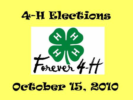 4-H Elections October 15, 2010. Congratulations to all of our students who ran for the Arant's Alligators 4-H officers!!!! It can be hard to get up in.