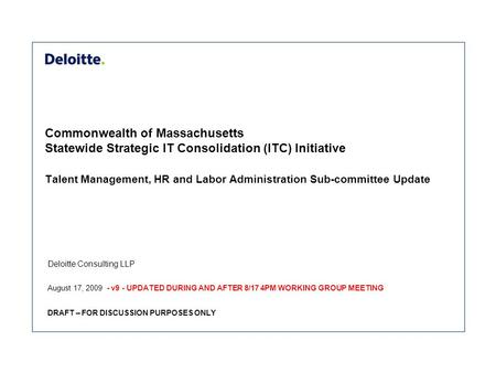 Commonwealth of Massachusetts Statewide Strategic IT Consolidation (ITC) Initiative Talent Management, HR and Labor Administration Sub-committee Update.