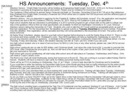 HS Announcements: Tuesday, Dec. 4 th High School 1.Attention Seniors: Wright State University will be holding an Engineering Night tonight, from 5:00 –