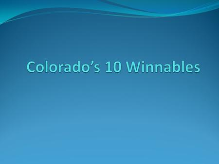 Colorado's 10 Winnables Clean Air Clean Water Infectious Disease Prevention Injury Prevention Mental Health and Substance Abuse.