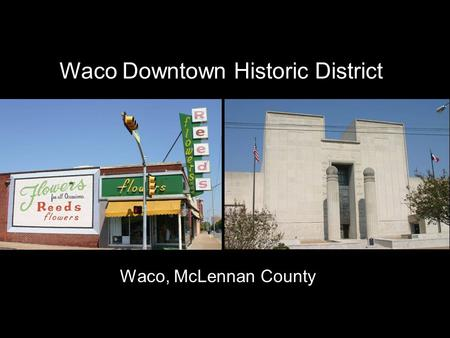 Waco Downtown Historic District Waco, McLennan County.