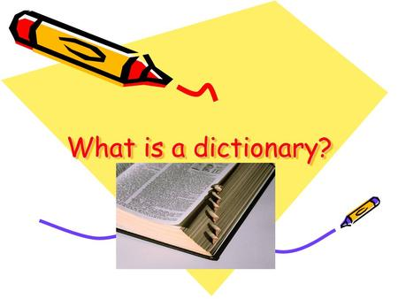 What is a dictionary?.