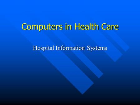 Computers in Health Care Hospital Information Systems.