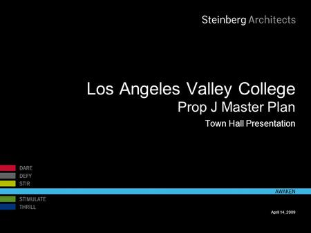 April 14, 2009 Los Angeles Valley College Prop J Master Plan Town Hall Presentation.