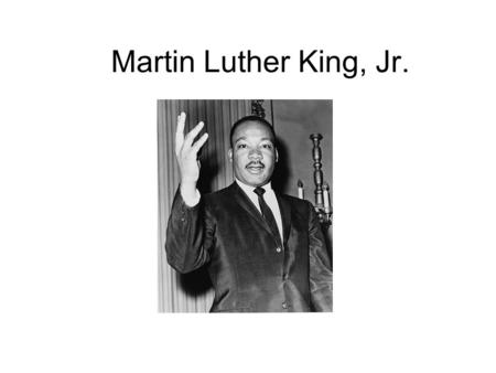 Martin Luther King, Jr.. Martin Luther King, Jr. was born January 15, 1929 and died April 4, 1968. He was an American clergyman, activist, and prominent.