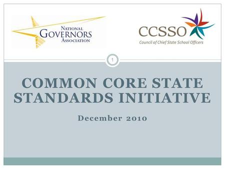 COMMON CORE STATE STANDARDS INITIATIVE December 2010 1.