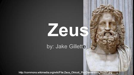 Zeus by: Jake Gillette