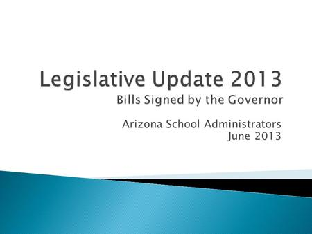 Arizona School Administrators June 2013. HB 2156 (Elections; Public Resources Prohibited) - Prohibits the state and all its political subdivisions from.