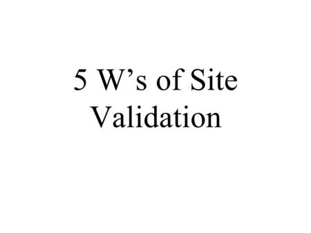 5 W's of Site Validation. #1 Who Created the Site?