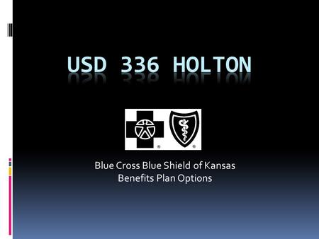 Blue Cross Blue Shield of Kansas Benefits Plan Options.