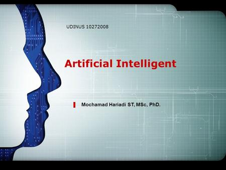 Artificial Intelligent UDINUS 10272008 Mochamad Hariadi ST, MSc, PhD.