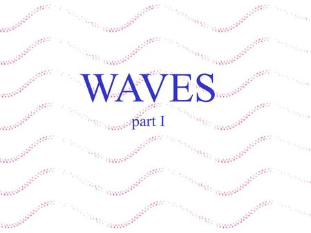 WAVES part I. (Note: light and ANY E&M wave are synonymous in physics. If you mean just that limited portion of the spectrum which humans can see, you.