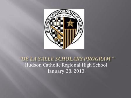 Hudson Catholic Regional High School January 28, 2013.