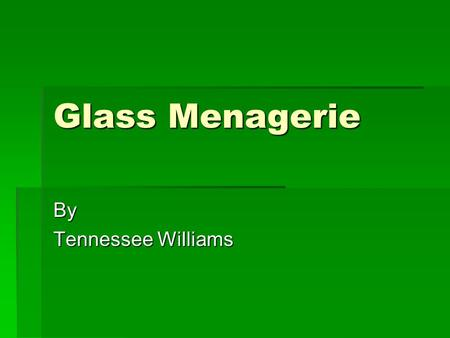 the glass menagerie by tennessee williams essay