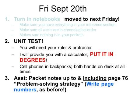 Fri Sept 20th 1.Turn in notebooks moved to next Friday! –Make sure you have everything in your reference section –Make sure all assts are in chronological.