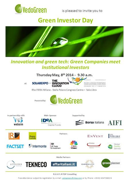 Media Partners Rho FIERA Milano - Stella Polare Congress Centre – Sala Libra Green Investor Day is pleased to invite you to Innovation and green tech: