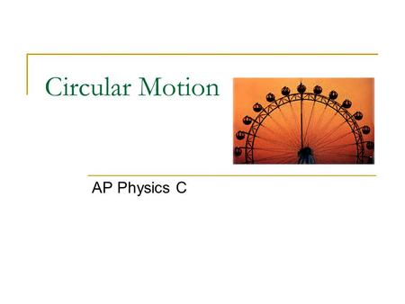 Circular Motion AP Physics C.