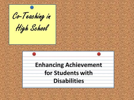 Co-Teaching in High School Enhancing Achievement for Students with Disabilities.