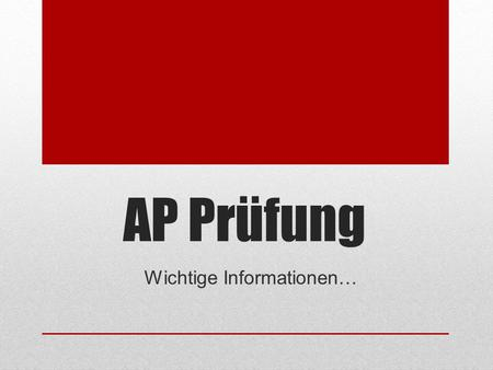 AP Prüfung Wichtige Informationen… Multiple Choice GUESS!! No penalty for wrong answers Mark up the texts Take notes on the listening parts.