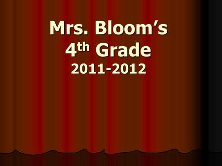 Mrs. Bloom's 4 th Grade 2011-2012. Meet Mrs. Bloom Grew up in Grand Forks, ND Grew up in Grand Forks, ND Huge UND Hockey Fan! Huge UND Hockey Fan! Plymouth.