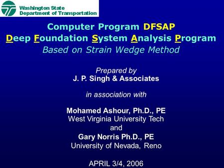 Prepared by J. P. Singh & Associates in association with Mohamed Ashour, Ph.D., PE West Virginia University Tech and Gary Norris Ph.D., PE University.