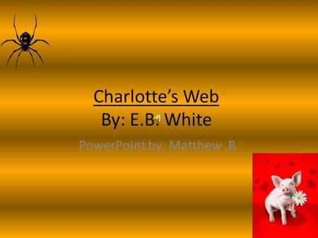 Charlotte's Web By: E.B. White
