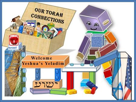 Our Torah Connections 11 Welcome Yeshua's Yeladim.