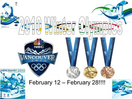 February 12 – February 28!!!!. Olympic Rings - consist of five intertwined rings and represents the unity of the five inhabited continents (considering.