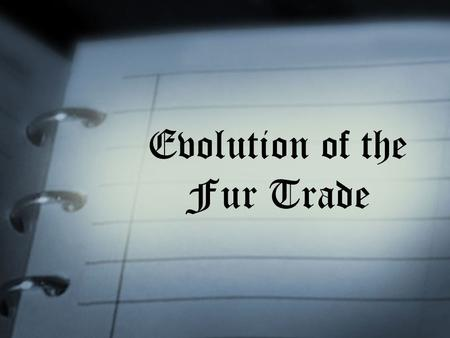 Evolution of the Fur Trade