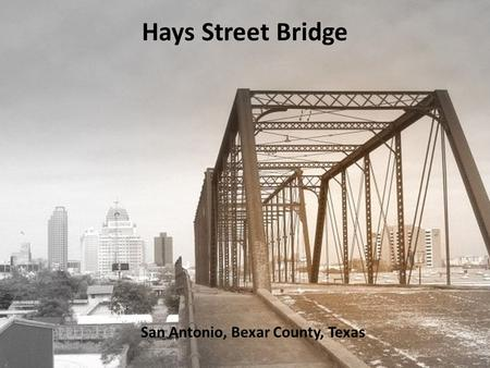 San Antonio, Bexar County, Texas Hays Street Bridge.