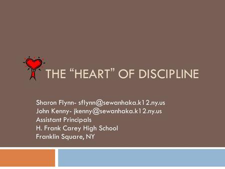"THE ""HEART"" OF DISCIPLINE"