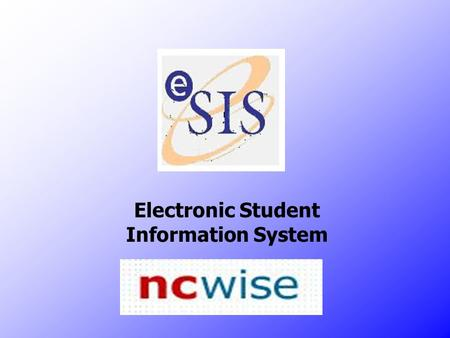 Electronic Student Information System. NC WISE Attendance Module High Schools complete attendance for each class. Middle Schools complete attendance daily.