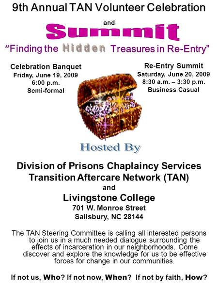 "9th Annual TAN Volunteer Celebration and "" Finding the Celebration Banquet Friday, June 19, 2009 6:00 p.m. Semi-formal Re-Entry Summit Saturday, June."