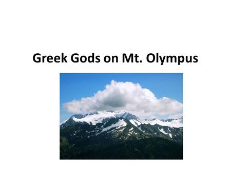 Greek Gods on Mt. Olympus. What is the Roman Name for Zeus? What about Domain/Powers?