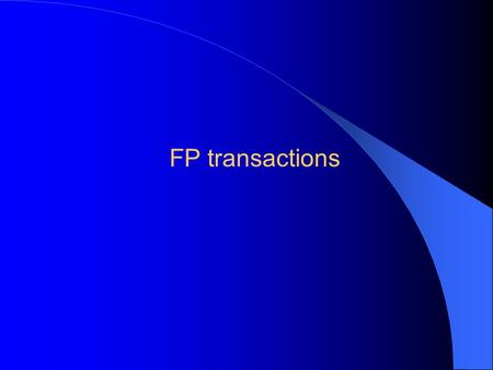 FP transactions. Basic FP transactions FPMISC FPCAP.