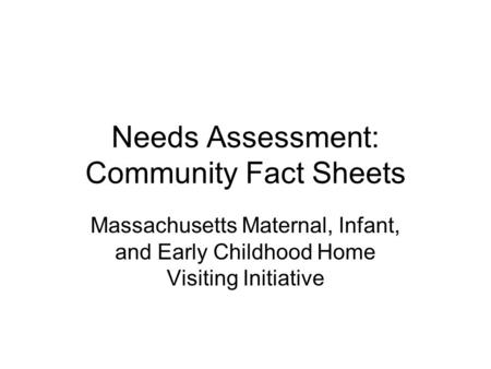 Needs Assessment: Community Fact Sheets