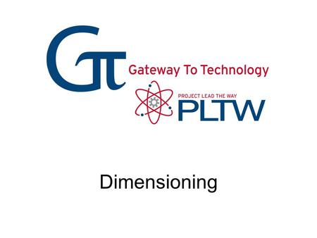 Dimensioning Dimensioning Gateway To Technology®