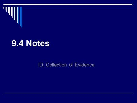 9.4 Notes ID, Collection of Evidence. Objectives  Describe the laboratory tests normally used to perform a routine drug identification analysis  Understand.