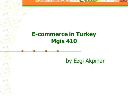 E-commerce in Turkey Mgis 410 by Ezgi Akpınar. MIGROS ONLINE It started online shopping service via Internet in the fall of 1997. It had 21 thousand subscribers.