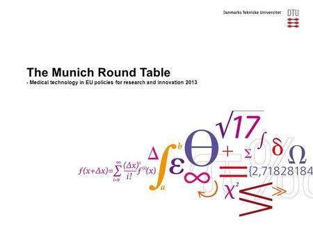 The Munich Round Table - Medical technology in EU policies for research and innovation 2013.
