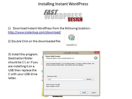 Installing Instant WordPress 1)Download Instant WordPress from the following location:-  2) Double Click on the downloaded.