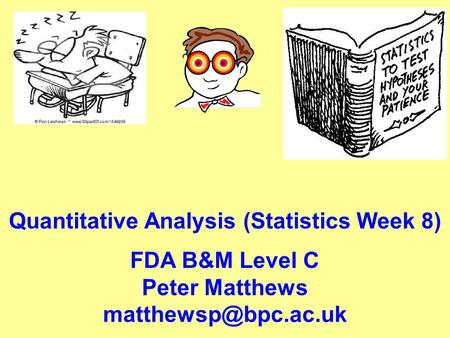 Quantitative Analysis (Statistics Week 8)
