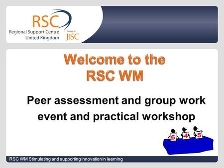 Peer assessment and group work event and practical workshop RSC WM Stimulating and supporting innovation in learning.