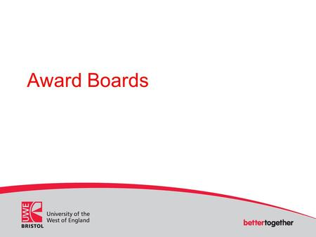 Award Boards. Student-facing as distinct from module- facing Field Boards Degree class calculated on the basis of an aggregate mean score Level 1 does.