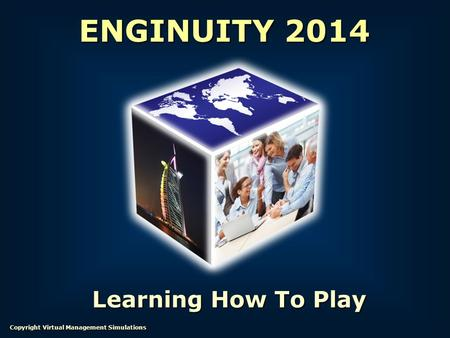 ENGINUITY 2014 Learning How To Play