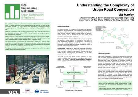Understanding the Complexity of Urban Road Congestion Ed Manley Department of Civil, Environmental and Geomatic Engineering Supervisors: Dr Tao Cheng (UCL)