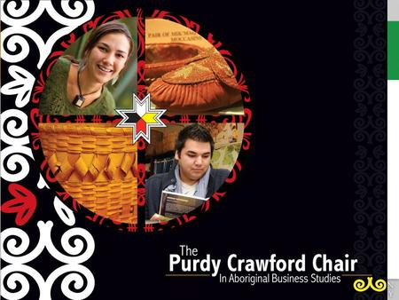 Purdy Crawford Chair in Aboriginal Business Studies The Purdy Crawford Chair in Aboriginal Business Studies promotes interest among Canada's Aboriginal.